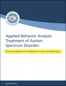 Applied Behavior Analysis Treatment of Autism Spectrum Disorder: Practice Guidelines for Healthcare Funders and Managers (2nd ed.)